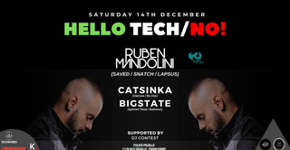 Hello Tech/No! With Ruben Mandolini x Catsinka x Bigstate