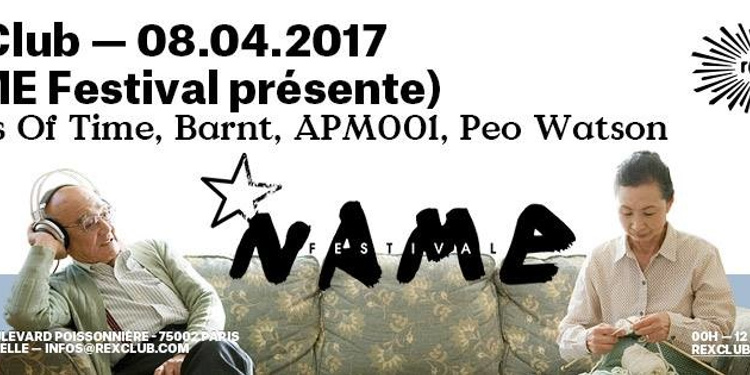 N.A.M.E Festival w/ Agents of Time live, Barnt, APM001, Péo Watson