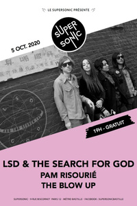 LSD & The Search For God • Pam Risourié • The Blow Up - Le Supersonic - lundi 5 octobre