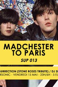Madchester to Paris — Sup 013 / Supersonic - Le Supersonic - vendredi 15 mai