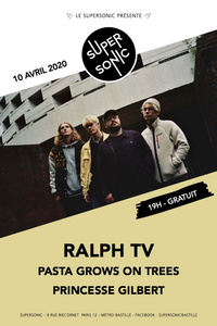 Ralph TV • Pasta Grows On Trees • Princesse Gilbert / Supersonic - Le Supersonic - vendredi 10 avril