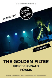 The Golden Filter • Nor Belgraad • Foams / Supersonic (Free) - Le Supersonic - mercredi 29 avril