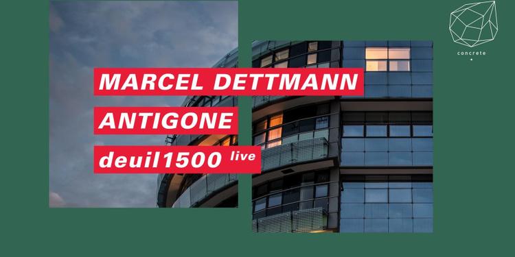 Concrete: Marcel Dettmann, Antigone, deuil1500
