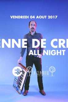 Etienne de Crécy All Night Long x La Clairière