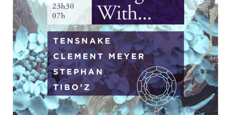 A Night With... Tensnake, Clement Meyer, Stephan, Tibo'z