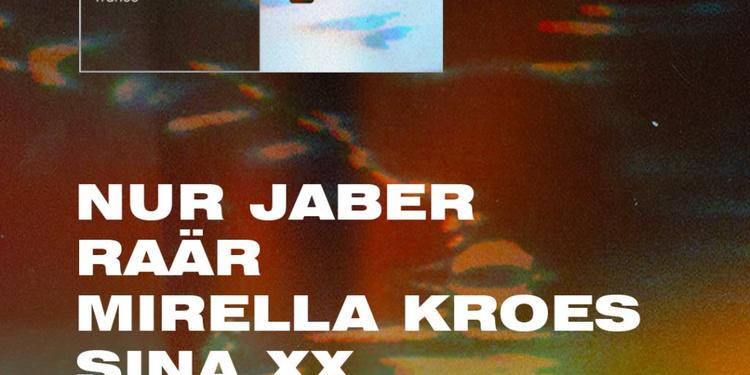 Mixmag x Electronic Subculture: Nur Jaber, Raär, Mirella Kroes, Sina xx