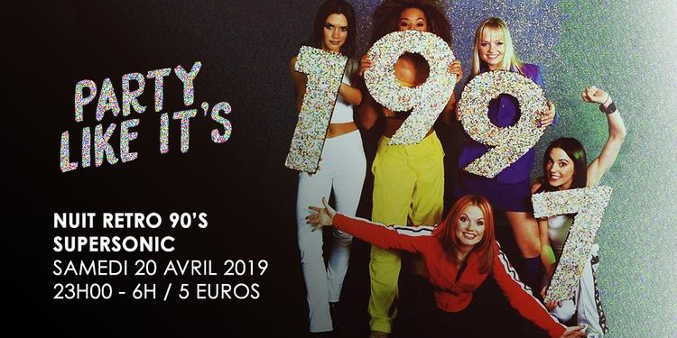 Party like it's 1997 / Nuit Retro 90's du Supersonic