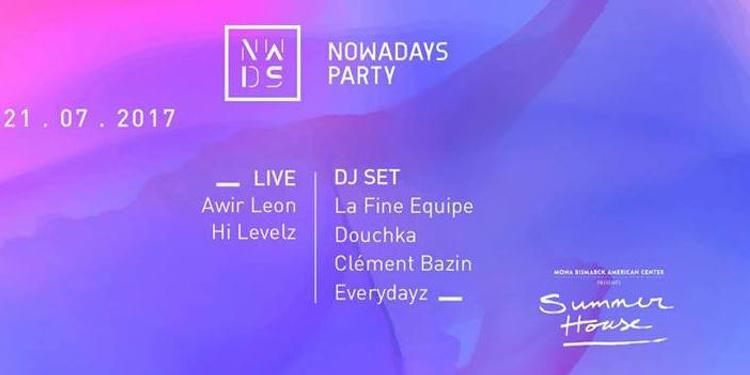 Nowadays Party • 21 Juillet • Summer House Paris