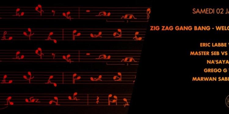 ZIG ZAG GANG BANG / WELCOME 2016 : ERIC LABBE, GREGO G, MARWAN SABB, MASTER SEB, MISTER HAK, NA'SAYA