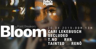 BLOOM w/ Cari Lekebusch & Secluded