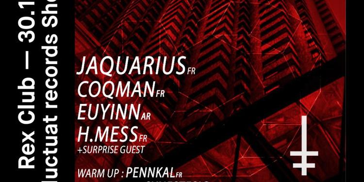 Fluctuat Records: Jaquarius Live, Coqman, Euyinn, H.Mess
