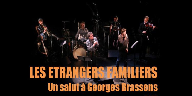 Les étrangers familiers, un salut à Georges Brassens