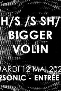 Th/s /s Sh/t • Bigger • Volin / Supersonic - Free - Le Supersonic - mardi 12 mai