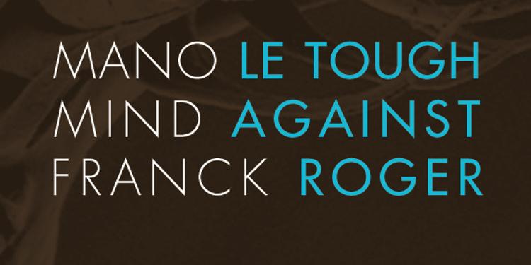 Mano le Tough, Mind Against & Franck Roger
