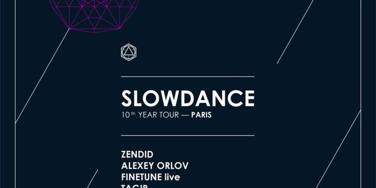 Slowdance 10 Year Tour: Zendid, Alexey Orlov, Finetune Live, Tagir