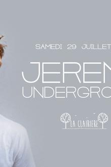 Jeremy Underground x La Clairière