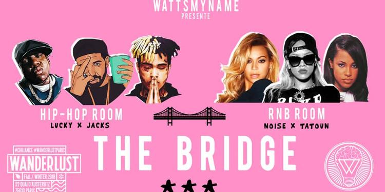 The Bridge au Wanderlust : Hip-Hop vs RnB
