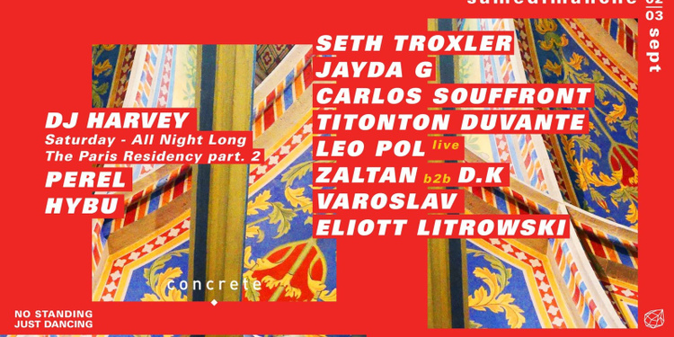 Concrete: Seth Troxler, Dj Harvey, Jayda G, Carlos Souffront