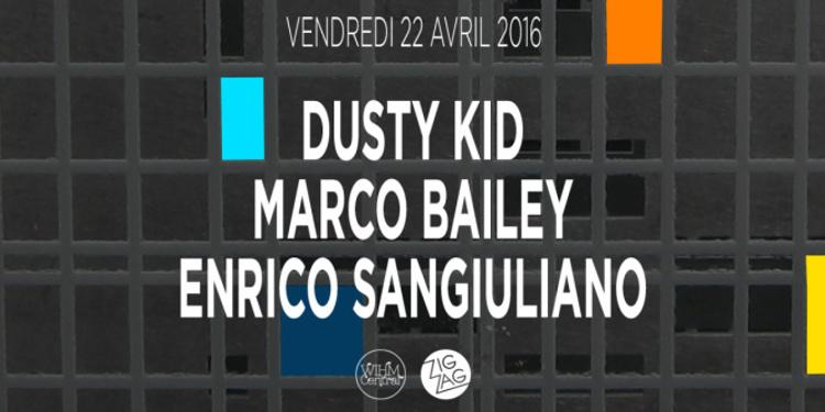 Zig Zag : Dusty Kid, Marco Bailey & Enrico Sangiuliano