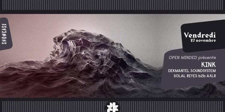 SHOWCASE PARIS - OPEN MINDED : KINK (Live) - DEKMANTEL SOUNDSYSTEM - SOLAL REYES B2B AXLR