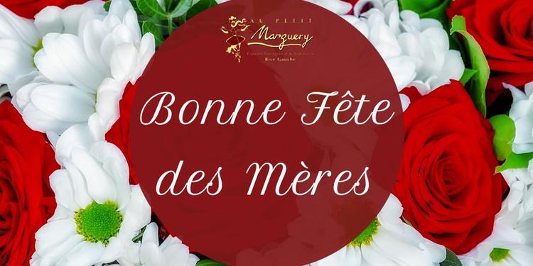 LA FÊTE DES MÈRES AU PETIT MARGUERY RIVE GAUCHE !
