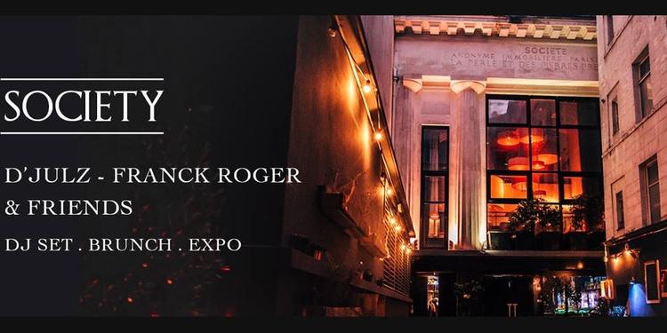 Society *Opening* : D'julz Franck Roger Nozwan HollSön &More