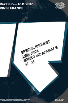 Rinse France : Special Request, Low Jack, Myako b2b Azamat B