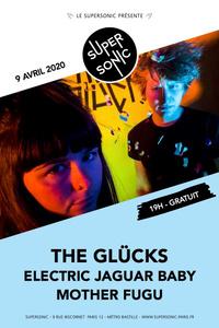 The Glücks • Electric Jaguar Baby • Mother Fugu / Supersonic - Le Supersonic - jeudi 09 avril