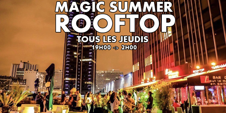 MAGIC SUMMER ROOFTOP (TERRASSE / BARBECUE GEANT / CLUB INTERIEUR / GRATUIT avec INVITATION)