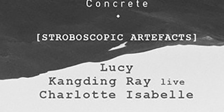 Concrete : Lucy, Kangding Ray, Charlotte Isabelle, Palms Trax