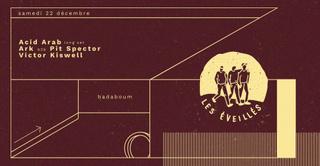 Les Éveillés: Acid Arab, Victor Kiswell, Ark & Pit Spector