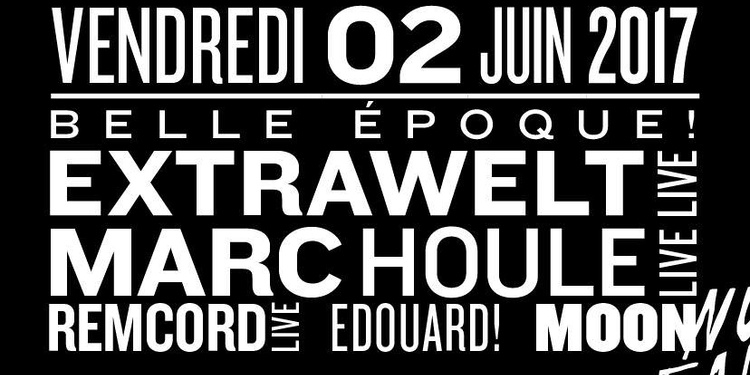 Belle Epoque ! : Extrawelt (live), Marc Houle