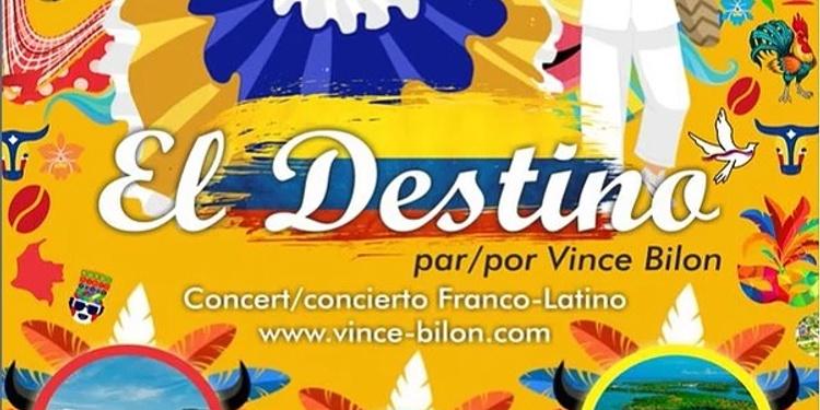 CONCERT FRANCO-LATINO DE VINCE BILON : EL DESTINO