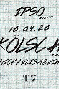 T7 x IPSO Night : Kölsch (5 Hours Set) - T7 - Terminal 7 - vendredi 10 avril
