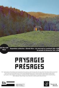 Exposition collective- Paysages/ Présages (volet 2) - Le 6B - du jeu. 20 févr. au sam. 07 mars