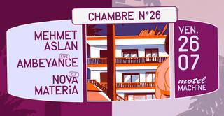 Motel Machine : Mehmet Aslan, Ambeyance, Nova Materia
