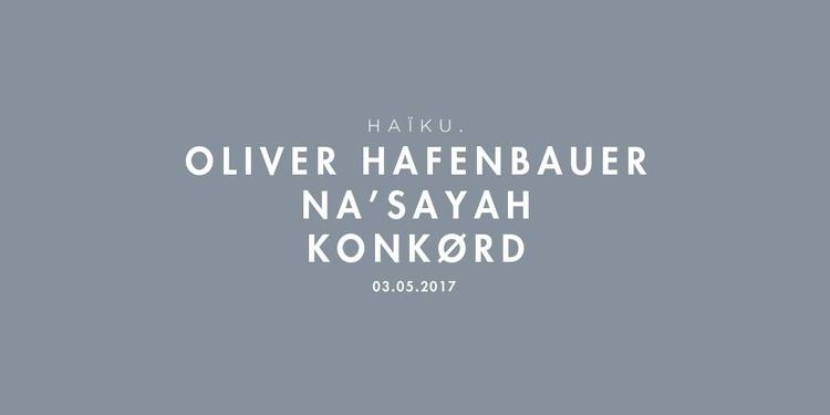 H A ï K U at Woodfloor avec Oliver Hafenbauer, Na'Sayah, Konkørd
